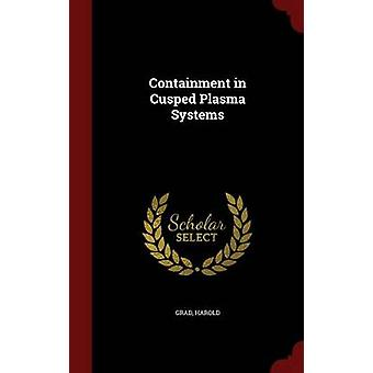 Containment in Cusped Plasma Systems by Grad & Harold