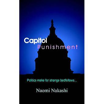 Capitol Punishment  Politics make for strange bedfellows. by Nakashi & Naomi