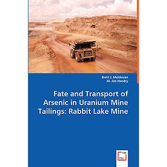 Fate and Transport of Arsenic in Uranium Mine Tailings by Moldovan & Brett