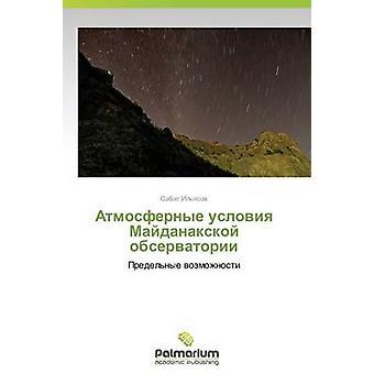 Atmosfernye Usloviya Maydanakskoy Observatorii av Ilyasov Sabit