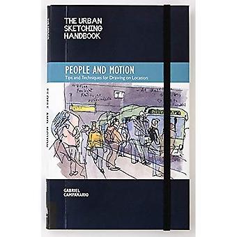 Urban skissa hand bok: människor i rörelse: tips och tekniker för att rita på plats (Urban skissa handböcker)