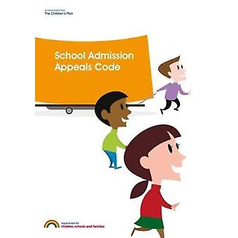 School Admission Appeals Code by Great Britain - Department for Childr