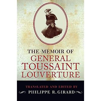 The Memoir of General Toussaint Louverture by Philippe R. Girard - 97