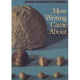 How Writing Came About by Denise Schmandt-Besserat - 9780292777040 Bo
