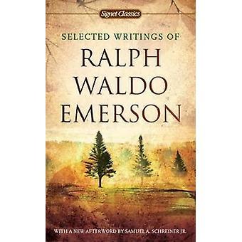 Selected Writings of Ralph Waldo Emerson by Ralph Waldo Emerson - 978