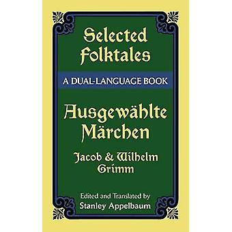 Selected folktales/Ausgewahlte Marchen - A Dual-Language Book (New edi