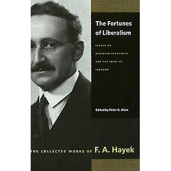Fortunes of Liberalism - Essays on Austrian Economics and the Ideal of