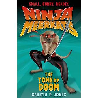 Ninja Meerkats (#5) - The Tomb of Doom by Gareth Jones - Luke Finlayso