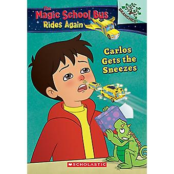 Carlos Gets the Sneezes - Exploring Allergies - A Branches Book (the Ma