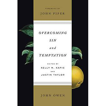 Overcoming Sin and Temptation (New edition) by John Owen - Kelly M. K