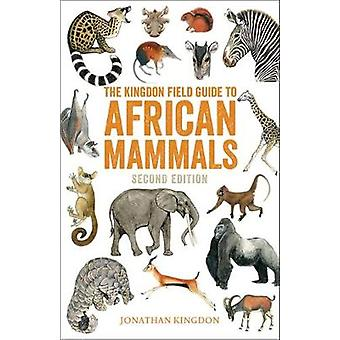 The Kingdon Field Guide to African Mammals - Second Edition by The Kin