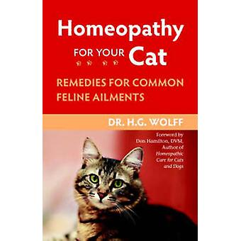Homeopathy for Your Cat - Remedies for Common Feline Ailments by H.G.