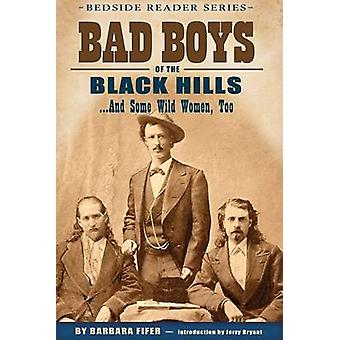 Bad Boys of the Black Hills - ...and Some Wild Women - Too by Barbara