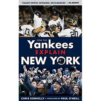 How the Yankees Explain New York by Chris Donnelly - Paul O'Neill - 9