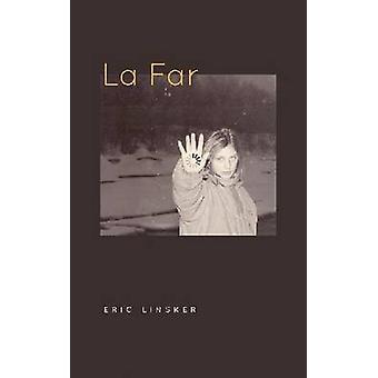La Far by Eric Linsker - 9781609382414 Book
