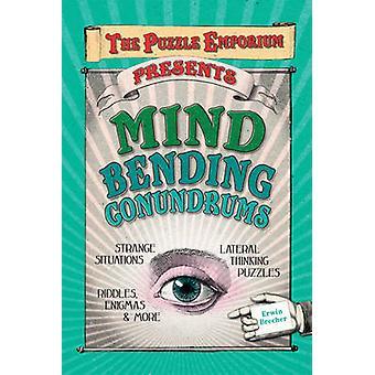 Mind Bending Conundrums by Erwin Brecher - 9781780973166 Book