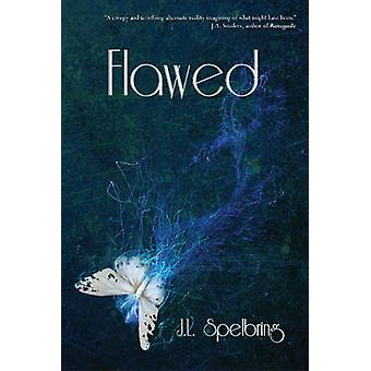 Flawed by J. L. Spelbring - 9781939392183 Book