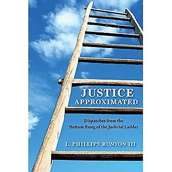 Gerechtigkeit angenähert: Dispatches von der unteren Stufe der Justizleiter