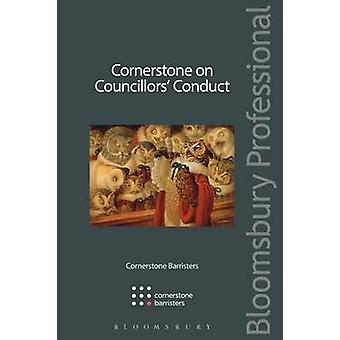 Cornerstone on Councillors Conduct by Cornerstone Barristers & Philip Kolvin