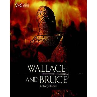 Wallace & Bruce: Two Scottish Heroes (Scottie Books) (Paperback) by Kamm Antony