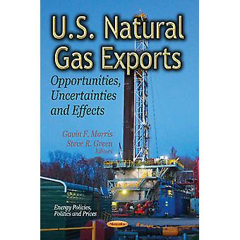 U.S. Natural Gas Exports by Gavin F. Morris & Steve R. Green