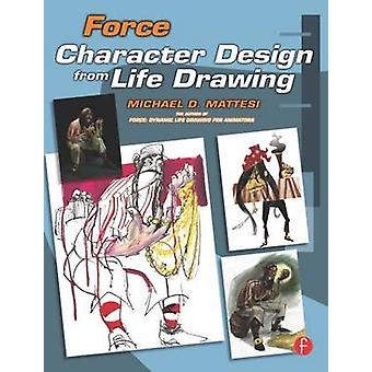 Force - Character Design from Life Drawing - Character Design from Life