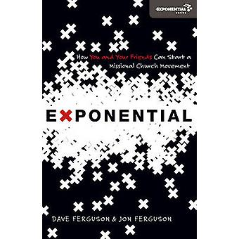 Exponential - How You and Your Friends Can Start a Missional Church Mo