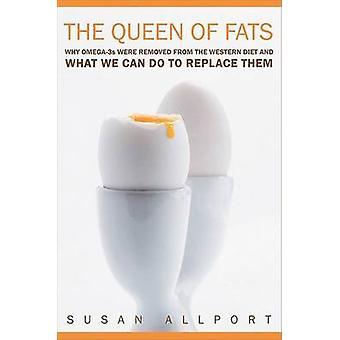 A rainha das gorduras - que Omega-3s foram retirados da dieta ocidental um