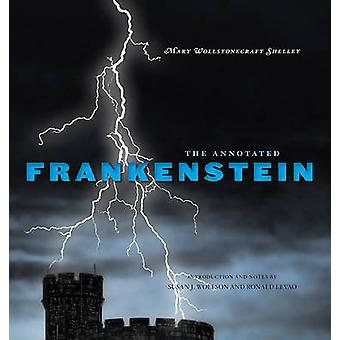 The Annotated Frankenstein by Mary Wollstonecraft Shelley - Susan J.