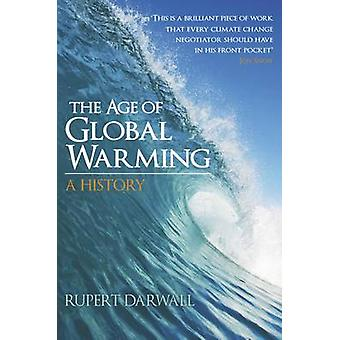 The Age of Global Warming - A History by Rupert Darwall - 978070437299