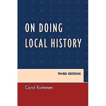 Na história Local fazendo (3ª edição revisada) por Carol Kammen - 978075
