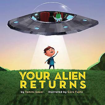 Your Alien Returns by Tammi Sauer - Goro Fujita - 9781454911302 Book