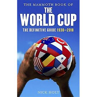 The Mammoth Book of The World Cup - The Definitive Guide - 1930-2018 b