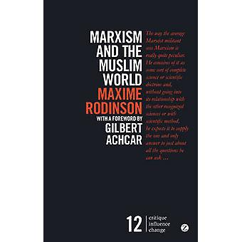Marxism and the Muslim World (2nd Revised edition) by Maxime Rodinson