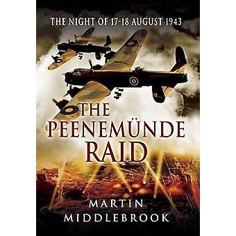 Peenemünde Raid - die Nacht des 17. / 18. August 1943 durch Martin Middleb