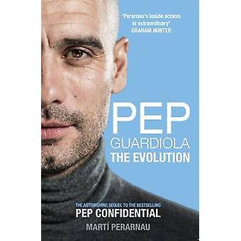 Pep Guardiola - The Evolution by Marti Perarnau - 9781909715493 Book