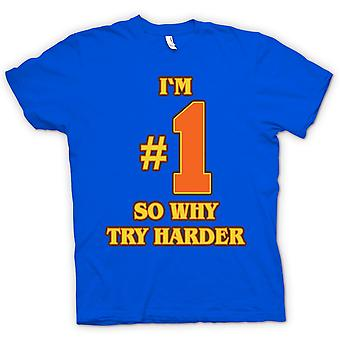 Mens T-shirt - I'm No 1 So Why Try Harder - Funny