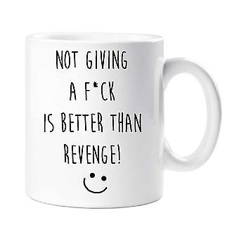 Venganza no dando A F de taza * ck es mejor que la venganza