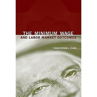 The Minimum Wage and Labor Market Outcomes by Christopher J. Flinn -