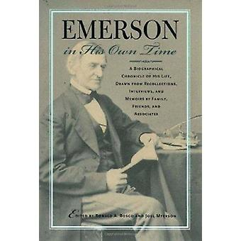 Emerson in His Own Time - A Biographical Chronicle of His Life - Drawn