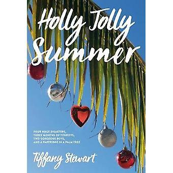 Holly Jolly Summer by Tiffany Stewart - 9780374305758 Book
