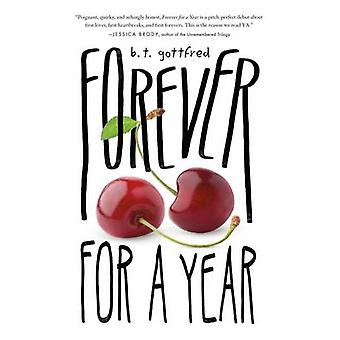 Forever for a Year by B. T. Gottfred - 9781250080035 Book
