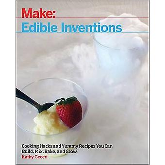 Edible Inventions - Cooking Hacks and Yummy Recipes You Can Build - Mi