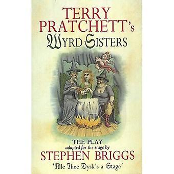 Terry Pratchett's  Wyrd Sisters  (The Play)