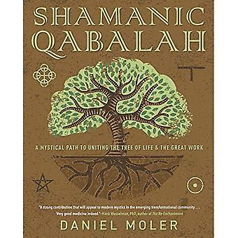 Shamanic Qabalah: A Mystical Path to Uniting the Tree of Life and the Great Work