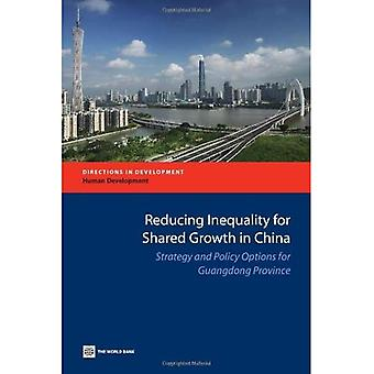 Reducing Inequality for Shared Growth in China: Strategy and Policy Options for Guangdong Province (Directions...