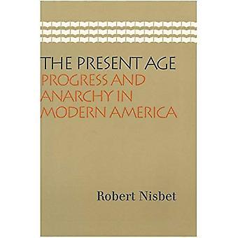 L'âge actuel: Progrès et l'anarchie en Amérique moderne