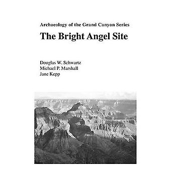 The Bright Angel Site, Archaeology of the Grand Canyon: 1 (Grand Canyon Archaeological Series)