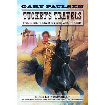 Tucket's Travels: Francis Tucket's Adventures in the West, 1847-1849: