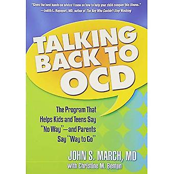 Talking Back to Ocd: The Program That Helps Kids and Teens Say No Way -- And Parents Say Way to Go: The Program That Helps Kids and Teens Say No Way - and Parents Say Way to Go